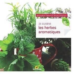 les herbes aromatiques en cuisine ces merveilleuses herbes aromatiques
