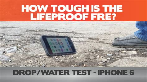 how tough is the lifeproof fre for the iphone 6 water