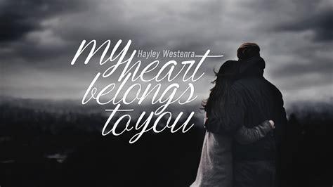 Lyrics + Vietsub || My Heart Belongs To You || Hayley