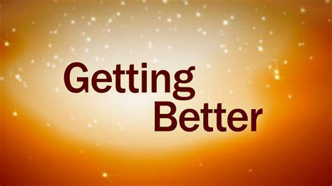 Getting Better  Sbs News