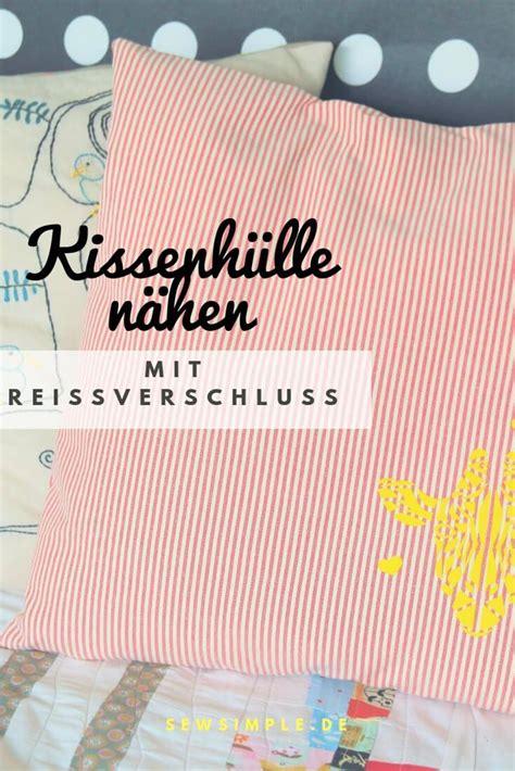 Kissenhülle Mit Reißverschluss Nähen by Kissenh 252 Lle N 228 Hen Mit Rei 223 Verschluss N 228 Hen Basteln