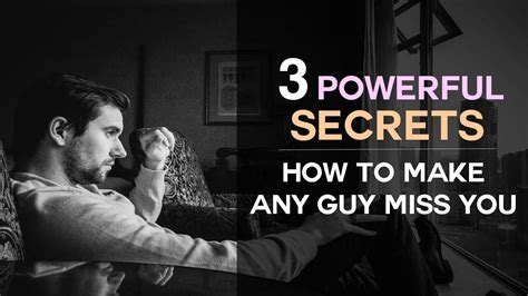 3 Powerful Secrets To Make Any Guy Miss You  How To Make