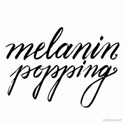 Melanin Quotes Popping Inspirational
