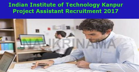 Iit Kanpur Project Assistant Job Openings 2017, Iitk.ac.in