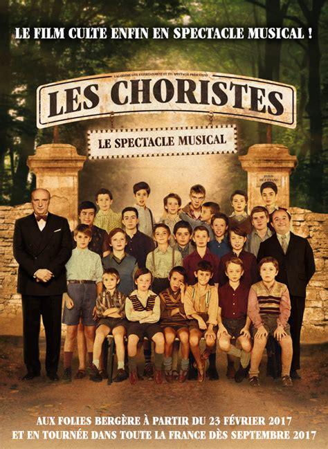 les choristes resume du les choristes le spectacle musical du cin 233 ma 224 la sc 232 ne