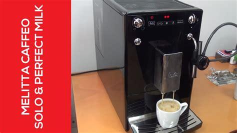 Melitta Caffeo  Solo & Perfect Milk YouTube