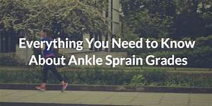 Ankle Sprain Grades  What You Need To Know About Them