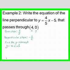 Writing The Equation Of A Line Perpendicular To Another Line Youtube
