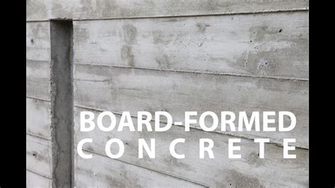 board formed architectural concrete walls   youtube