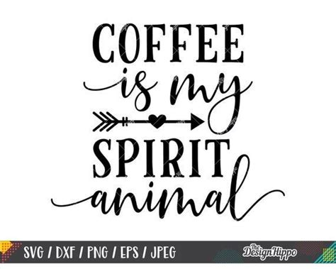 This fun, coffee sayings svg file bundle is packed with creative possibilities! Coffee is my spirit animal svg, Funny coffee quote svg ...