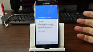 How To Bypass Galaxy S7 Factory Reset Protection And Add Another Google Account