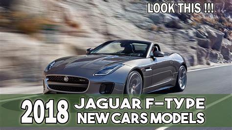 Look This !!! 2018 Jaguar F-type New Cars Models
