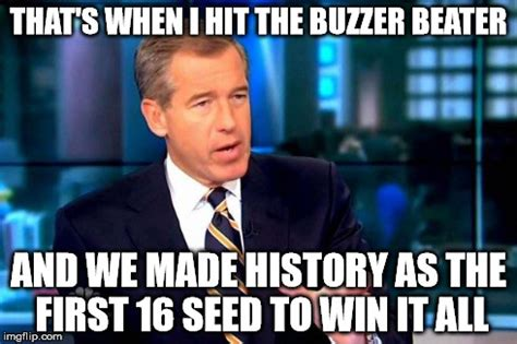 I Hit It First Meme - brian williams was there 2 meme imgflip