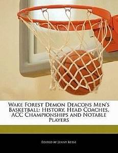 Wake Forest Demon Deacons Men's Basketball: History, Head ...