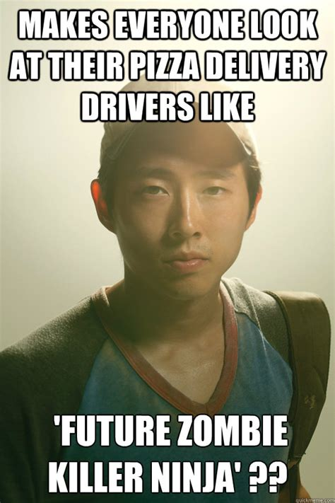 Delivery Meme - makes everyone look at their pizza delivery drivers like future zombie killer ninja