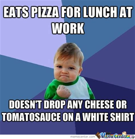 Lunch Memes - pizza for lunch by quusir meme center