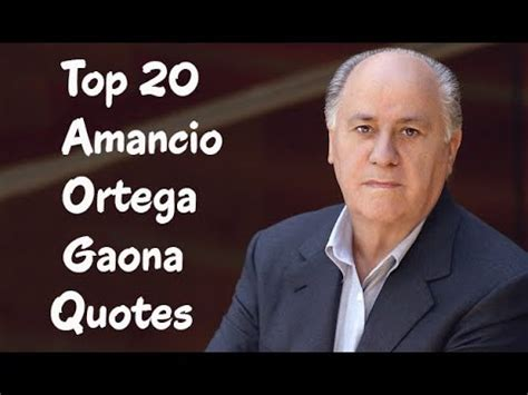 amacio ortega top 20 amancio ortega gaona quotes the fashion