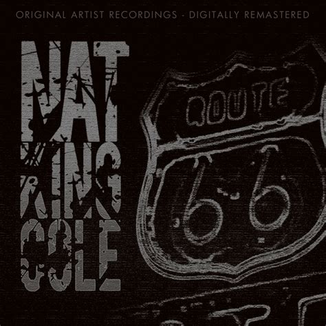 route 66 by nat king cole on mp3 wav flac aiff alac at juno download