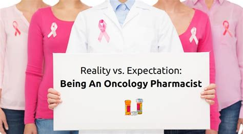 Oncology Pharmacist reality versus expectation being an oncology pharmacist