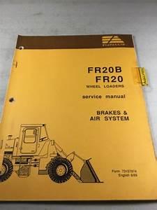 Fiat Allis Fr20b  Fr20 Loader Brakes And Air System