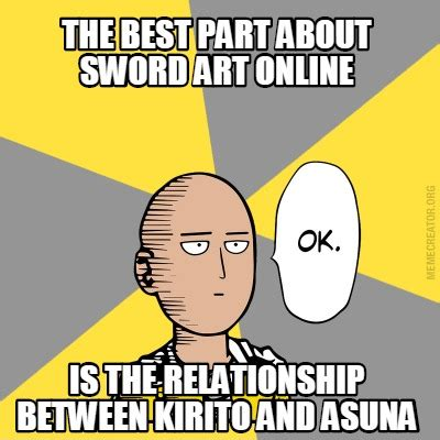 The Memes - meme creator the best part about sword art online is the relationship between kirito and asun