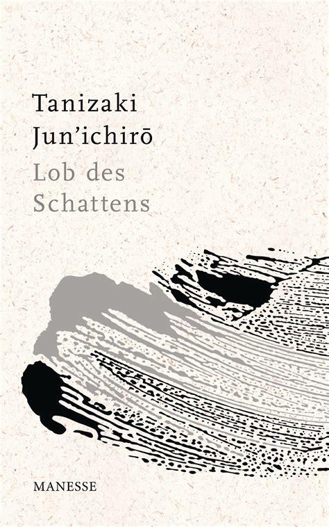 lob des schattens jun ichiro tanizaki lob des schattens manesse verlag