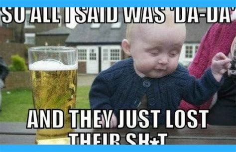 Kid Drinking Beer Meme - 21 drunk baby meme pictures that will make you think twice about kids