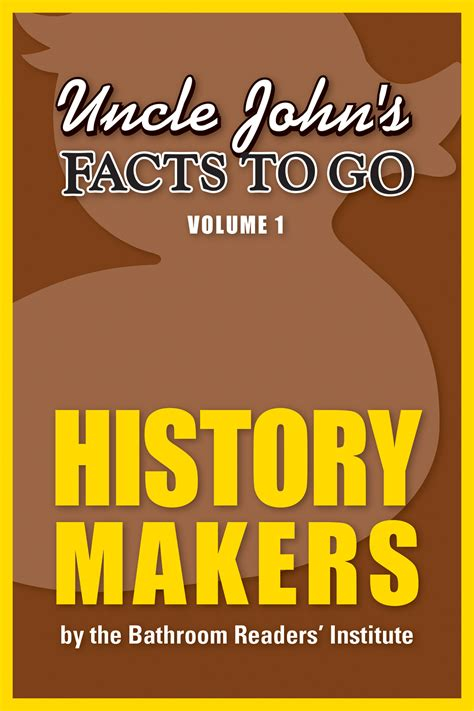 johns bathroom reader facts s facts to go history makers trivia books and