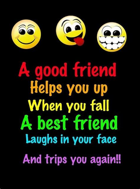 A Good Friend Helps You Up When You Fall A Best Friend