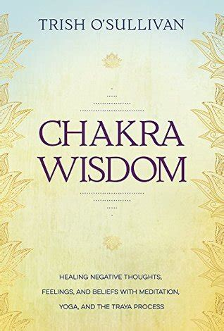 chakra wisdom healing negative thoughts feelings  beliefs  meditation yoga