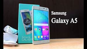 Samsung Galaxy A5 Unboxing  U0026 Quick Review