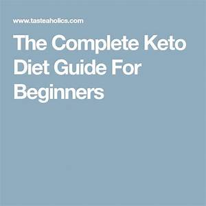 Ketogenic Diet The Complete How To Guide For Beginners Ketogenic Diet For Beginners Ketogenic Cookbook Keto Diet The Complete How To Guide For Beginners