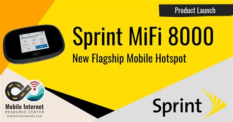 Sprint Launches Mifi 8000 Mobile Hotspot And 100gb Data