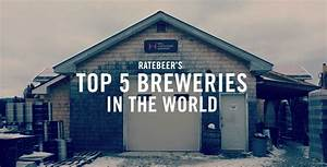 RateBeer`s Top 5 Breweries in the World | Cool Material