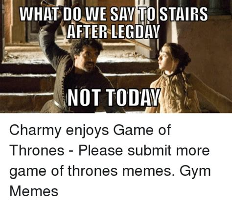 Best Memes Today - not today meme game of thrones www pixshark com images galleries with a bite