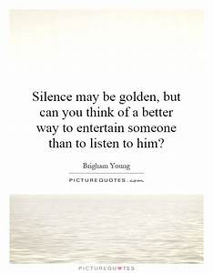 Silence Quotes ... Silence Golden Quotes