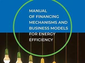 Manual Of Financing Mechanisms For Energy Efficiency