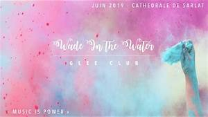 Wade, In, The, Water, -, Glee, Club, Sarlat