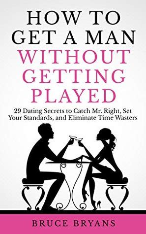 man   played  dating secrets  catch   set