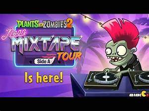 Plants Vs Zombies 2 Neon Mixtape Tour Side A Day 1 2