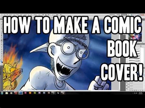 How To Make Cover by How I Make A Comic Book Cover