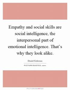 Empathy and soc... Interpersonal Intelligence Quotes
