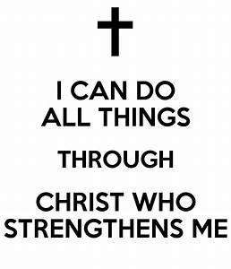 The Gallery For I Can Do All Things Through Christ Who
