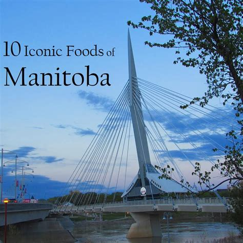 Iconic Foods Manitoba Celebration Canadian Food