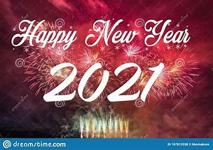 Happy New Year 2021 With Fireworks Background Stock Photo - Image of event, christmas: 167813338