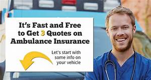 Ambulance Insurance Quote | Compare Quotes from 3 Agents