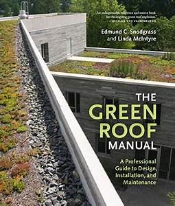Download  The Green Roof Manual  A Professional Guide To