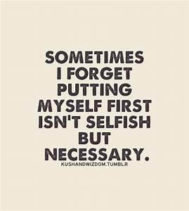 Putting Myself First Quotes. QuotesGram