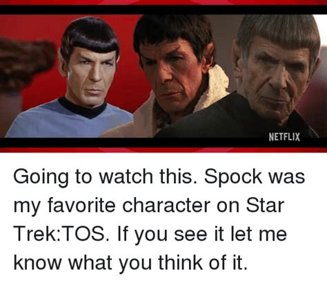 Star Trek Tos Memes - netflix going to watch this spock was my favorite character on star trektos if you see it let me