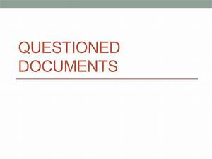 questioned documents ink authorstream With questioned documents forensic science ppt